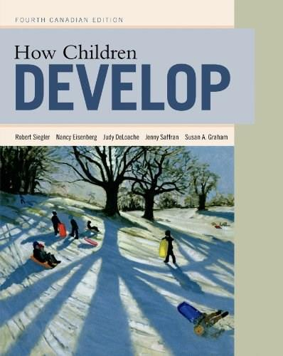 How Children Develop, Canadian Edition 4 9781464107801