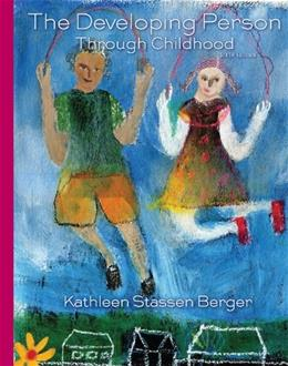 Developing Person Through Childhood, by Berger, 6th Edition 9781464108051