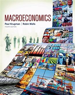 Macroeconomics, by Krugman, 4th Edition 9781464110375