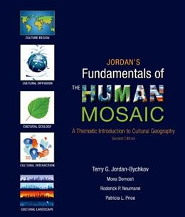 Jordans Fundamentals of the Human Mosaic: A Thematic Introduction to Cultural Geography 2 9781464110689