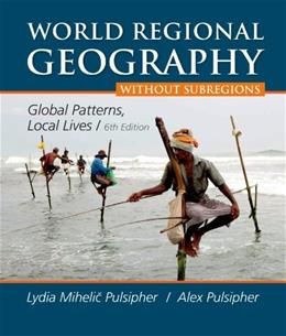 World Regional Geography without Subregions: Global Patterns, Local Lives 6 9781464110696
