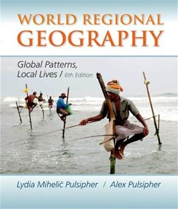 World Regional Geography: Global Patterns, Local Lives 6 9781464110702