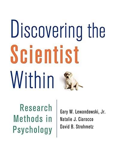 Discovering the Scientist Within: Research Methods in Psychology, by Lewandowski 9781464120442