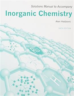 Inorganic Chemistry, by Shriver, 6th Edition, Solutions Manual 9781464124389