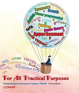 For All Practical Purposes, by COMAP, 10th Edition 9781464124730