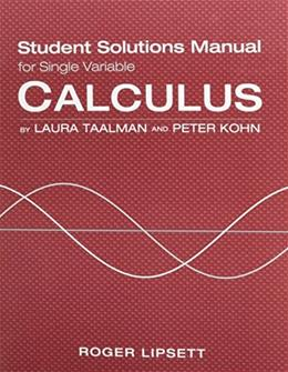 Calculus, by Taalman, Student Solutions Manual 9781464125386