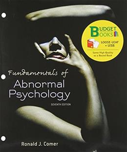 Fundamentals of Abnormal Psychology, by Comer, 7th Edition 9781464134708