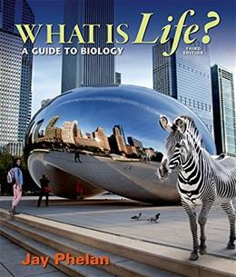 What is Life? A Guide to Biology 3 9781464135958