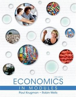 Economics in Modules, by Krugman, 3rd Edition 9781464139031