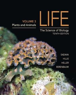 Life: The Science of Biology, by Sadava, 10th Edition, Volume 3: Plants and Animals 9781464141249
