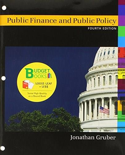 Public Finance and Public Policy, by Gruber, 4th Edition 9781464142154
