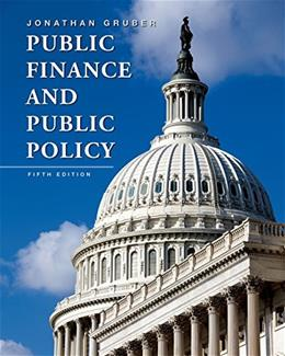 Public Finance and Public Policy, by Gruber, 5th Edition 9781464143335
