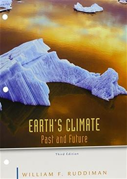 Earths Climate, by Ruddiman, 3rd Edition 9781464152825