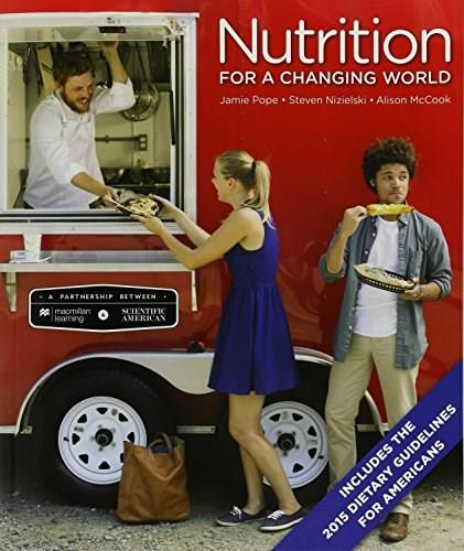 Scientific American Nutrition for a Changing World with 2015 Dietary Guidelines, by Pope 9781464152887