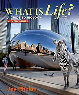 What is Life? A Guide to Biology with Physiology 3 9781464157745