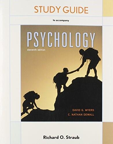 Psychology, by Myers, 11th Edition, Study Guide 9781464170331