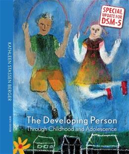 Developing Person Through Childhood & Adolescence with Updates on DSM-5 9 9781464172045