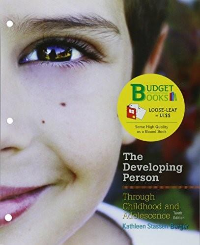 Developing Person Through Childhood and Adolescence, by Berger, 10th Edition 9781464177347