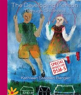 Developing Person Through Childhood with Updates on DSM-5, by Berger, 6th Edition 9781464177392