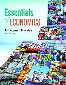 Essentials of Economics, by Krugman, 4th Edition 9781464186653