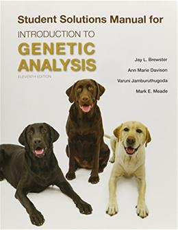 Introduction to Genetic Analysis, by Griffiths, 11th Edition, Solutions Manual 9781464187940