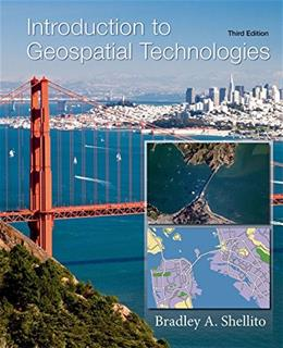 Introduction to Geospatial Technologies, by Shellito, 3rd Edition 9781464188725