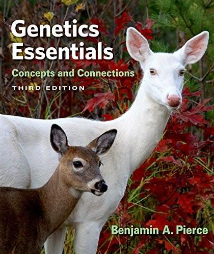 Genetics Essentials: Concepts and Connections, by Pierce, 3rd Edition 9781464190759