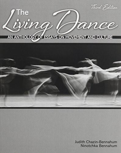 Living Dance: An Anthology of Essays on Movement and Culture, by Bennahum, 3rd Edition 9781465202062