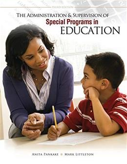 Administration and Supervision of Special Programs in Education, by Pankake, 3rd Edition 9781465202413