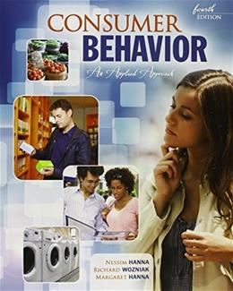 Consumer Behavior: An Applied Approach, by Hanna, 4th Edition 9781465204349