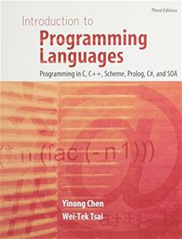 Introduction to Programming Languages: Programming in C, C++, Scheme, Prolog, C#, and SOA, by Yinong, 3rd Edition 9781465205599