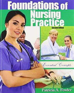 Foundations of Nursing Practice: Essential Concepts, by Fowler, 2nd Edition 9781465206077