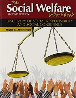 Social Welfare Workbook: Discovery of Social Responsibility and Social Conscience, by Jennings, 2nd Edition 9781465206350