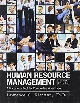 Human Resource Management: A Managerial Tool for Competitive Advantage, by Kleiman, 6th Edition 9781465210142