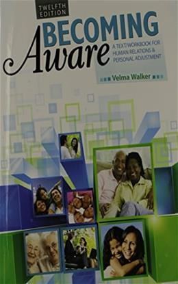 Becoming Aware: A Text/Workbook For Human Relations and Personal Adjustment 12 9781465211293