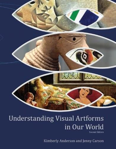 Understanding Visual Artforms in Our World, by Anderson, 2nd Edition 9781465212115
