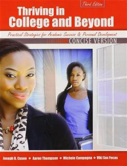 Thriving in College AND Beyond: Strategies for Academic Success and Personal Development, by Cuseo, 3rd Concise Version 9781465213754