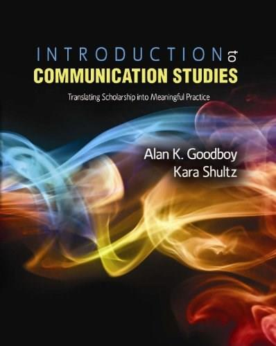 Introduction to Communication Studies: Translating Scholarship into Meaningful Practice, by Goodboy 9781465214058
