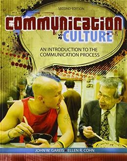 Communication as Culture: An Introduction to the Communication Process, by Gareis, 2nd Ediiton 9781465218032
