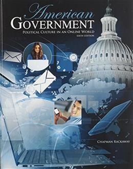 American Government: Political Culture in an Online World, by Rackaway, 6th Edition 9781465221100