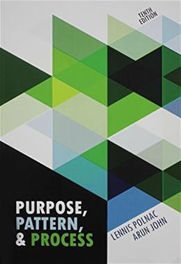Purpose, Pattern, and Process, by Lennis, 10th Ediiton 9781465222732