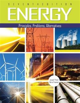 Energy: Principles, Problems, Alternatives, by Priest, 7th Edition 9781465223166