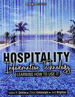 Hospitality Information Technology: Learning How to Use It, by Collins, 7th Edition 9781465224071