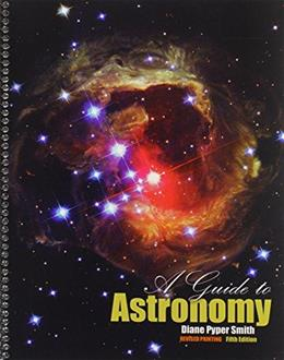 Guide to Astronomy, by Smith, 5th Edition 9781465225573