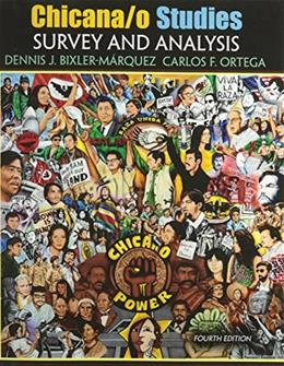 Chicana/o Studies: Survey and Analysis 4 9781465225665