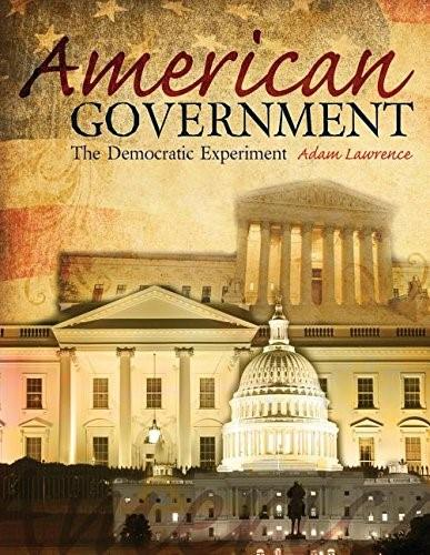 American Government: The Democratic Experiment, by Adam 9781465226396