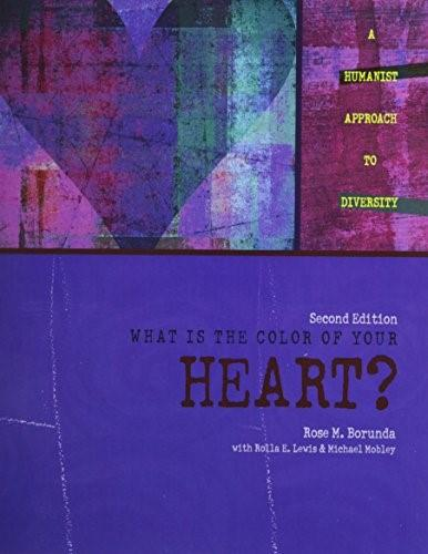 What is the Color of Your Heart: A Humanist Approach to Diversity, by Borunda, 2nd Edition 9781465227089