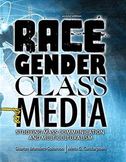 Race, Gender, Class, and Media: Studying Mass Communication and Multiculturalism, by Bramlett-Solomon, 2nd Edition 9781465237996