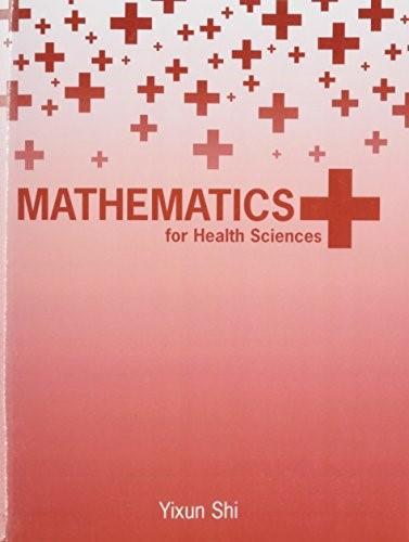 Mathematics for Health Sciences, by Shi 9781465238719