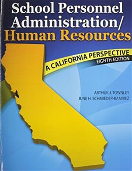 School Personnel Administration/Human Resources: A California Perspective, by Townley, 8th Edition 8 w/CD 9781465239952